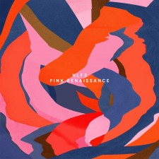NLF3 - Pink Renaissance