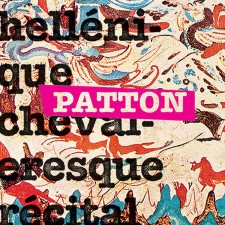 Patton - Hellénique Chevaleresque Récital