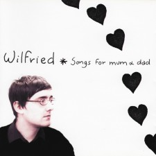 Wilfried* - Songs For Mum & Dad